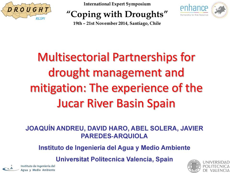 of the Jucar River Basin Spain JOAQUÍN ANDREU, DAVID HARO, ABEL SOLERA, JAVIER PAREDES