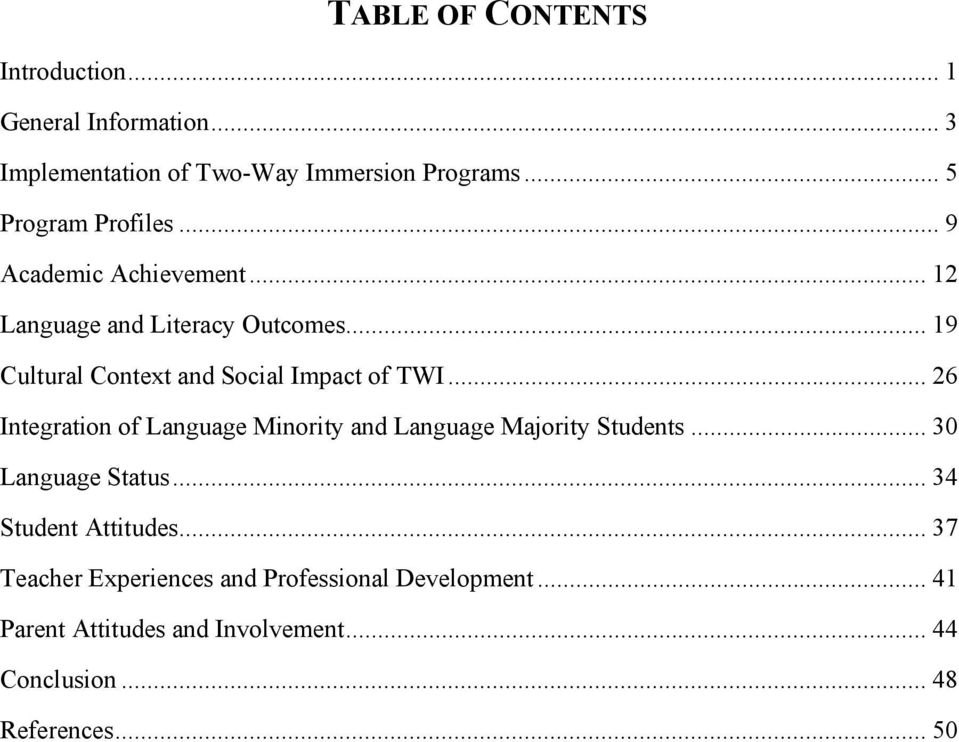 .. 19 Cultural Context and Social Impact of TWI... 26 Integration of Language Minority and Language Majority Students.