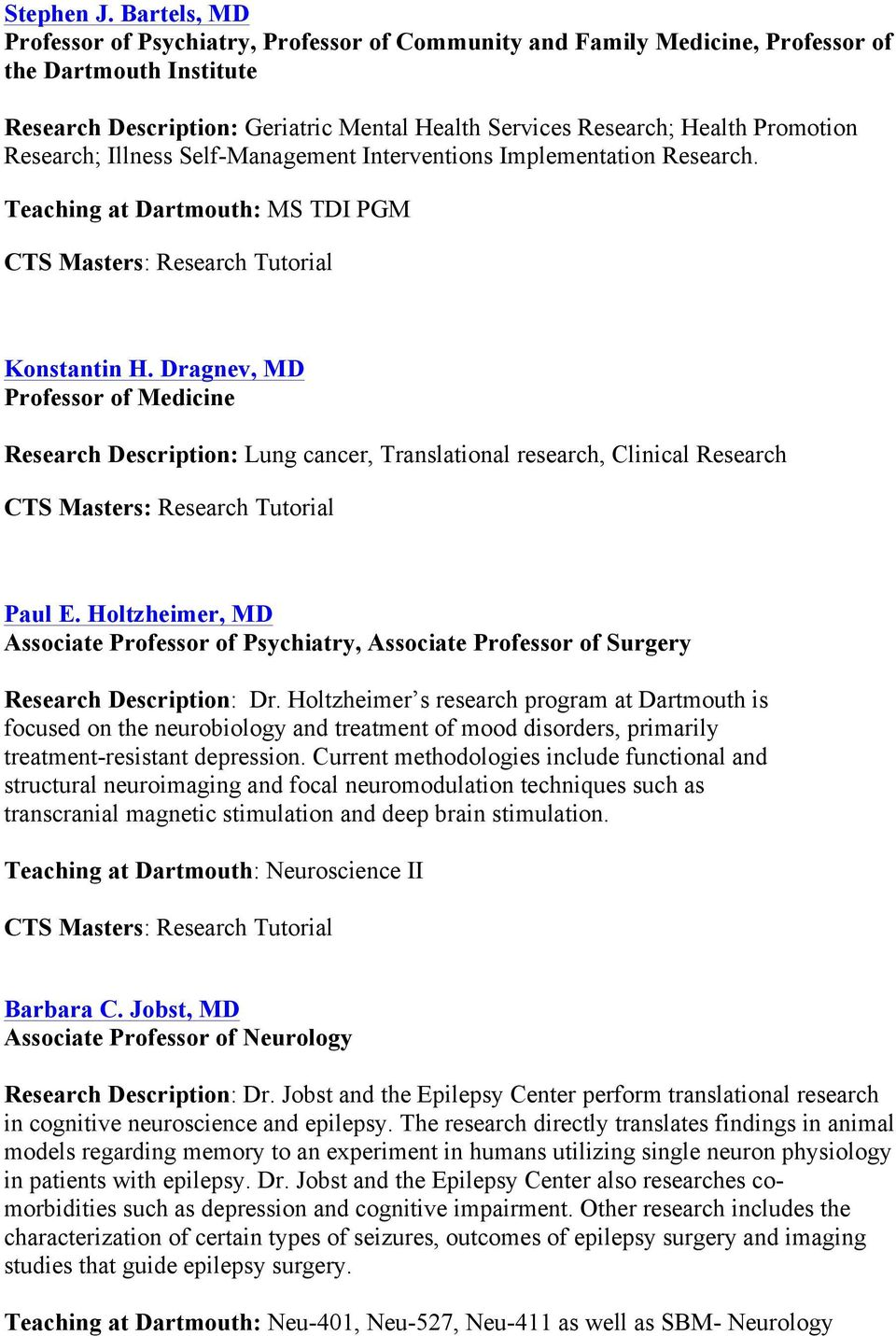 Research; Illness Self-Management Interventions Implementation Research. Teaching at Dartmouth: MS TDI PGM Konstantin H.