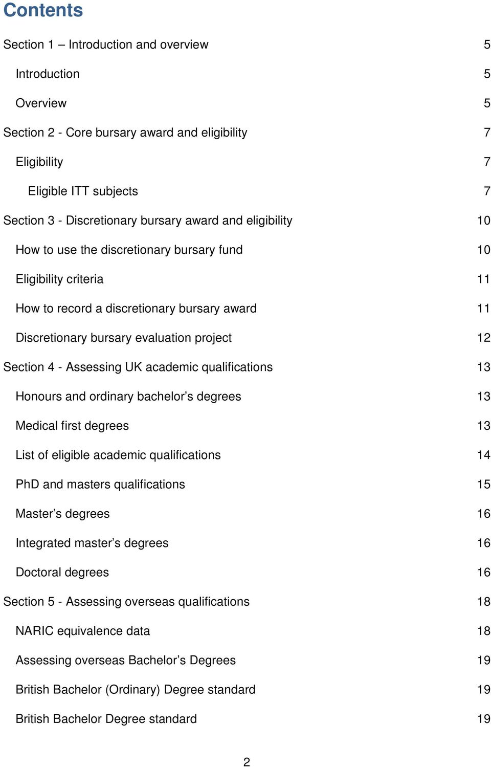 Assessing UK academic qualifications 13 Honours and ordinary bachelor s degrees 13 Medical first degrees 13 List of eligible academic qualifications 14 PhD and masters qualifications 15 Master s