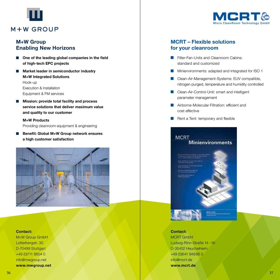 & engineering MCRT Flexible solutions for your cleanroom Filter-Fan-Units and Cleanroom Cabins: standard and customized Minienvironments: adapted and integrated for ISO 1
