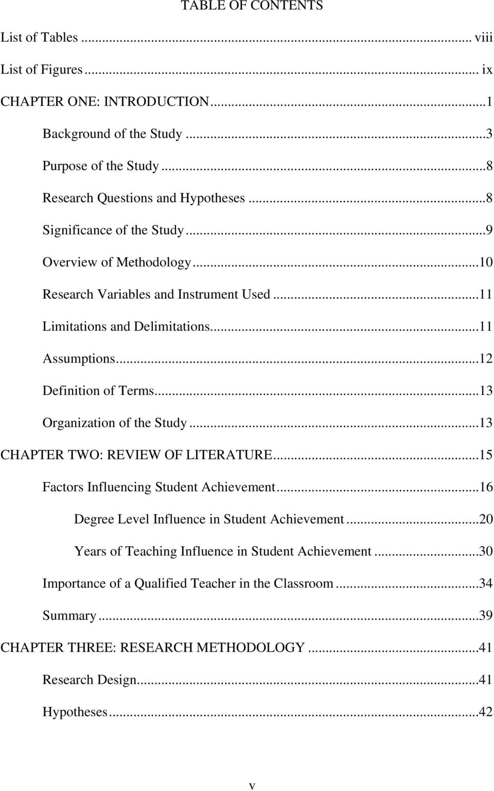 ..13 Organization of the Study...13 CHAPTER TWO: REVIEW OF LITERATURE...15 Factors Influencing Student Achievement...16 Degree Level Influence in Student Achievement.