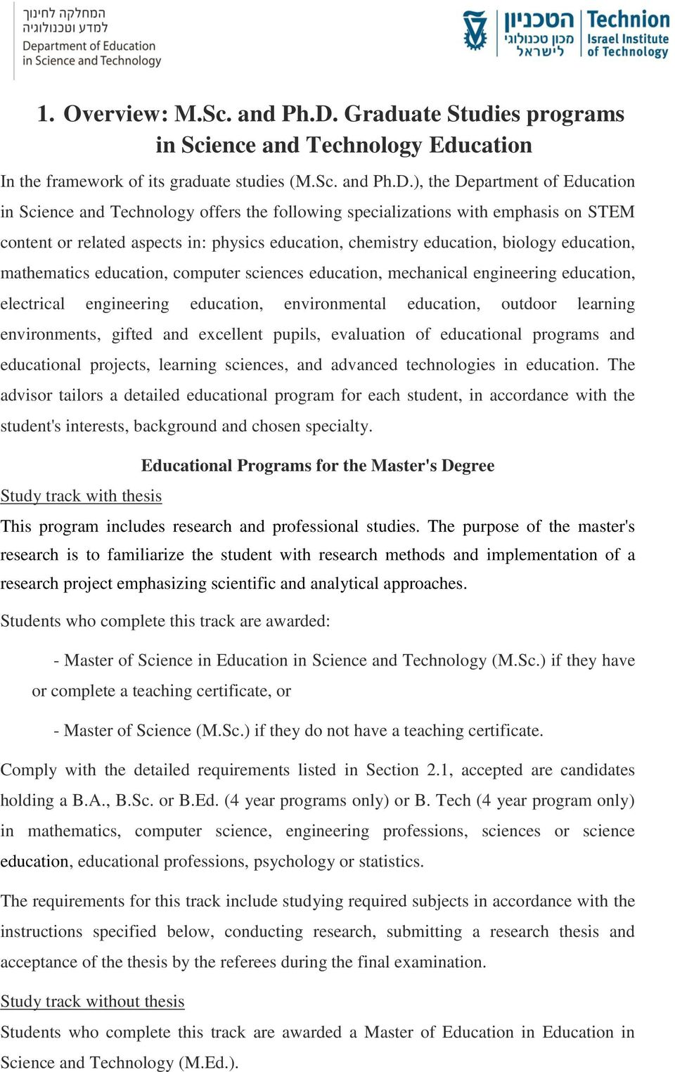 ), the Department of Education in Science and Technology offers the following specializations with emphasis on STEM content or related aspects in: physics education, chemistry education, biology