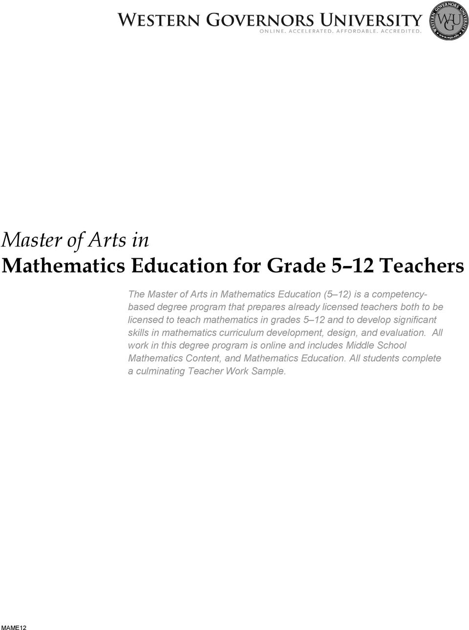 to develop significant skills in mathematics curriculum development, design, and evaluation.