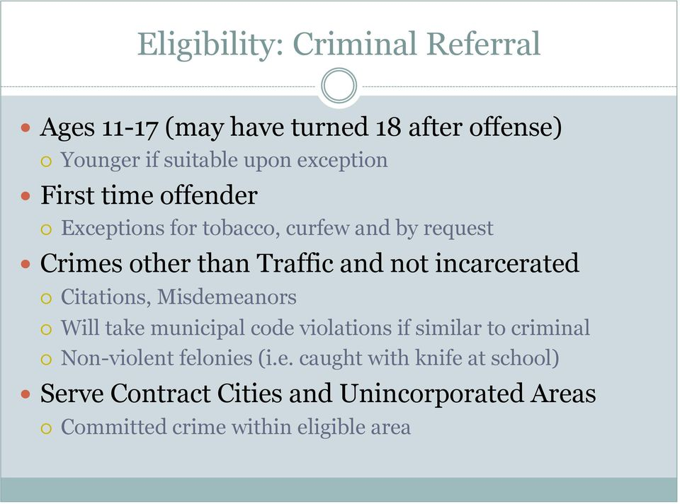 incarcerated Citations, Misdemeanors Will take municipal code violations if similar to criminal Non-violent