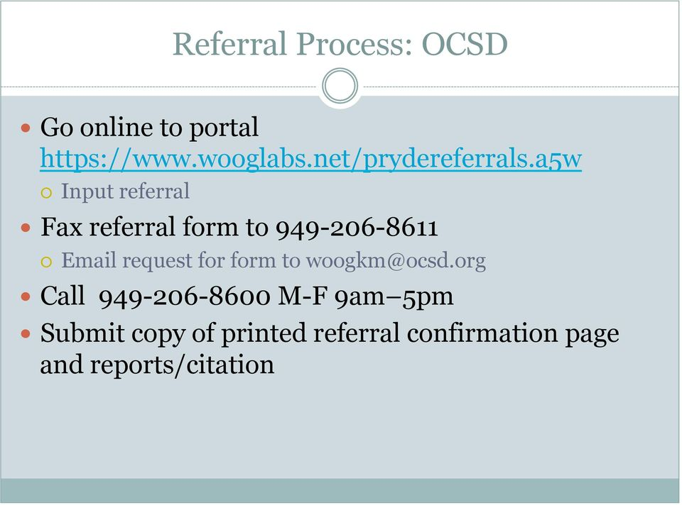 a5w Input referral Fax referral form to 949-206-8611 Email request