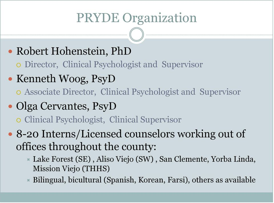 Supervisor 8-20 Interns/Licensed counselors working out of offices throughout the county: Lake Forest (SE), Aliso