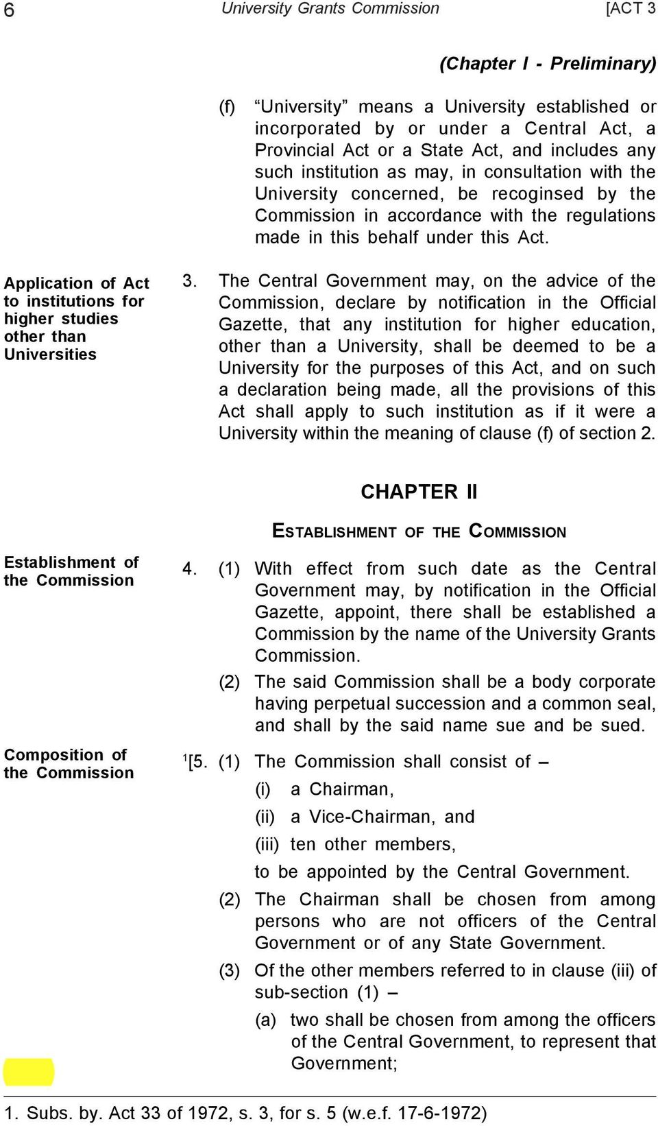 Application of Act to institutions for higher studies other than Universities 3.