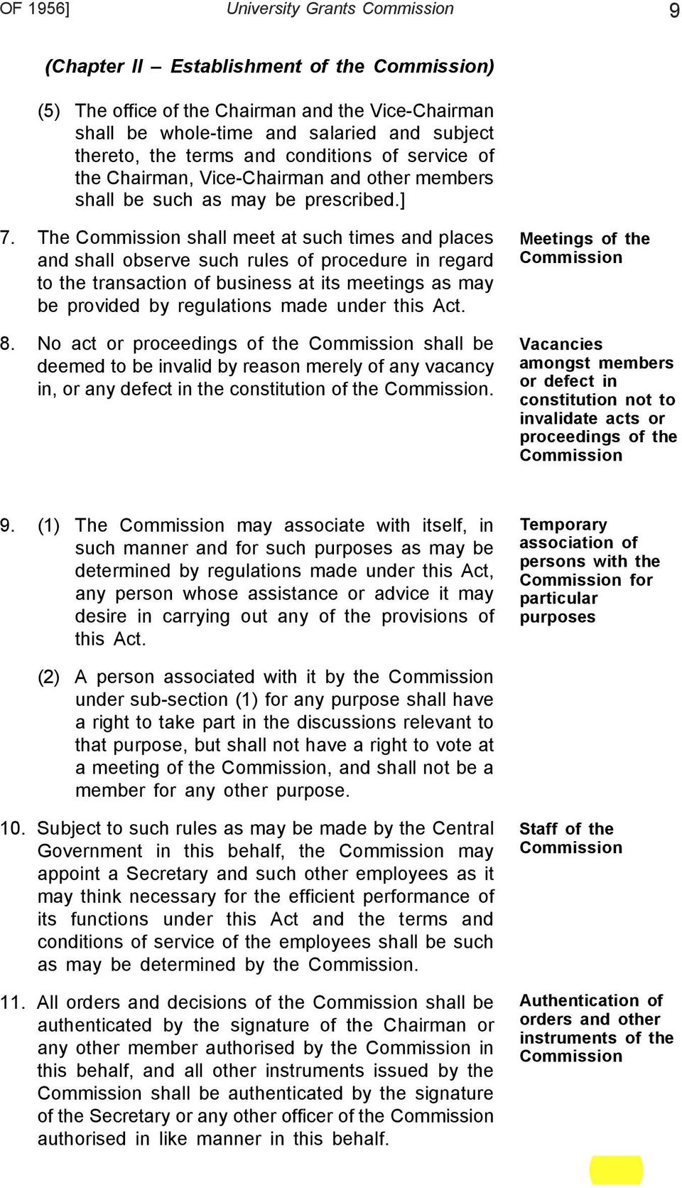 The Commission shall meet at such times and places and shall observe such rules of procedure in regard to the transaction of business at its meetings as may be provided by regulations made under this