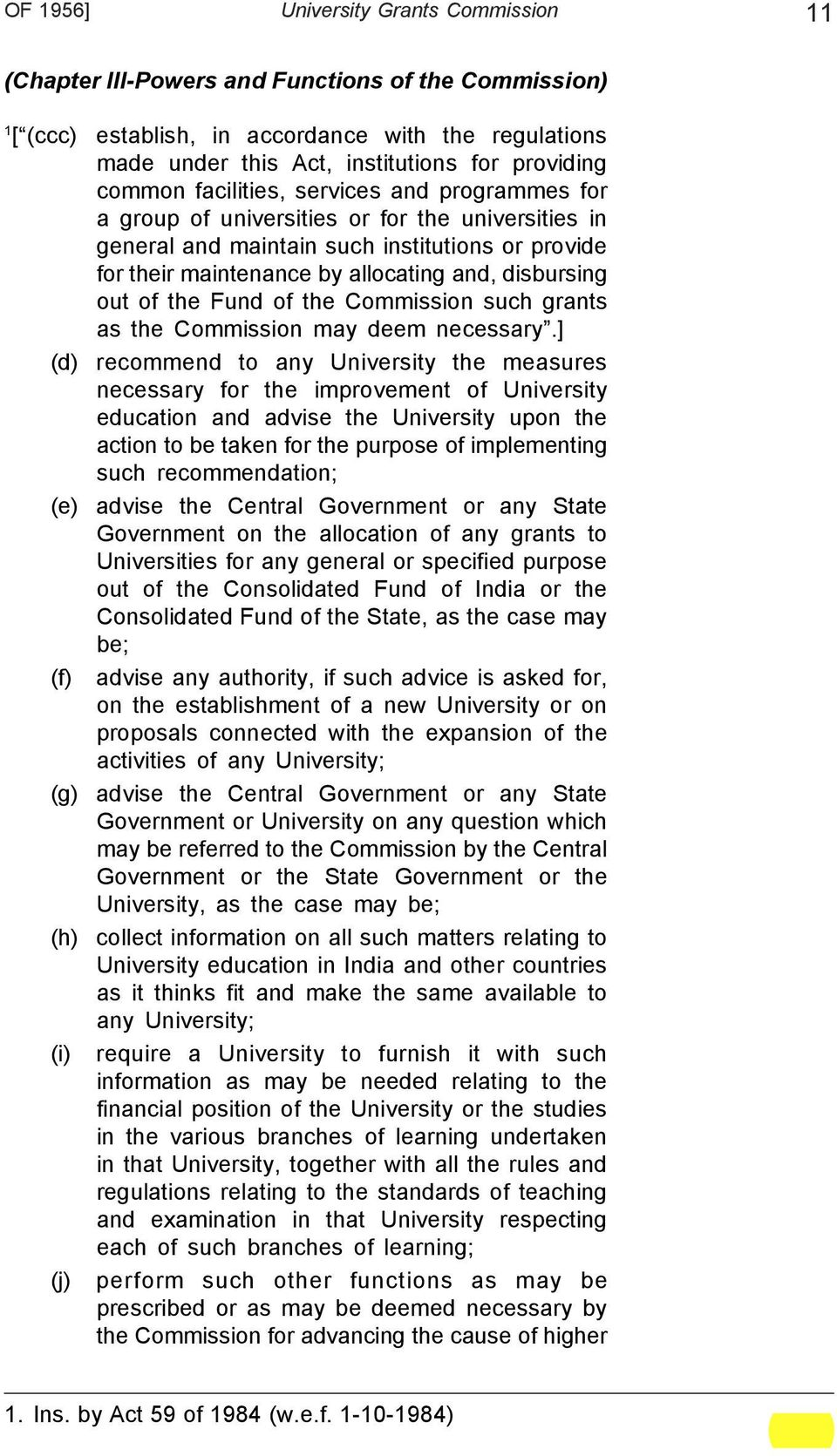 out of the Fund of the Commission such grants as the Commission may deem necessary.