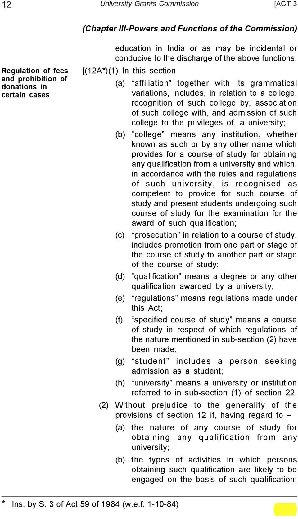 [(12A*)(1) In this section (a) affiliation together with its grammatical variations, includes, in relation to a college, recognition of such college by, association of such college with, and