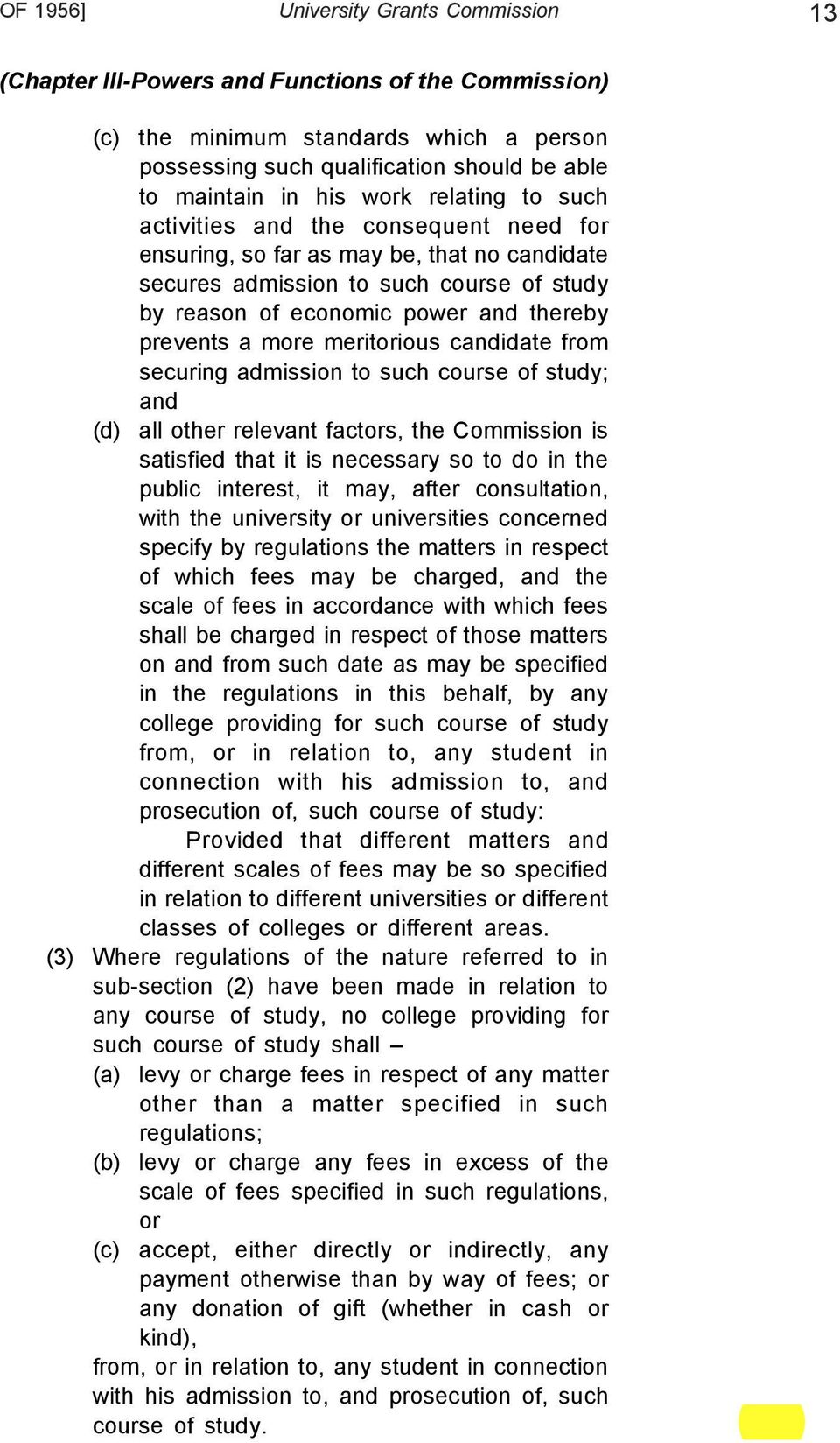 more meritorious candidate from securing admission to such course of study; and (d) all other relevant factors, the Commission is satisfied that it is necessary so to do in the public interest, it