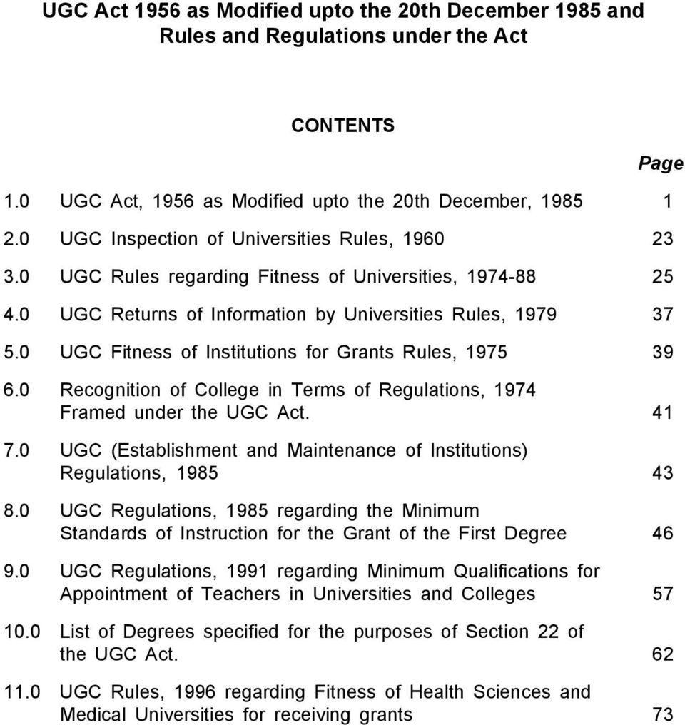 0 UGC Fitness of Institutions for Grants Rules, 1975 39 6.0 Recognition of College in Terms of Regulations, 1974 Framed under the UGC Act. 41 7.