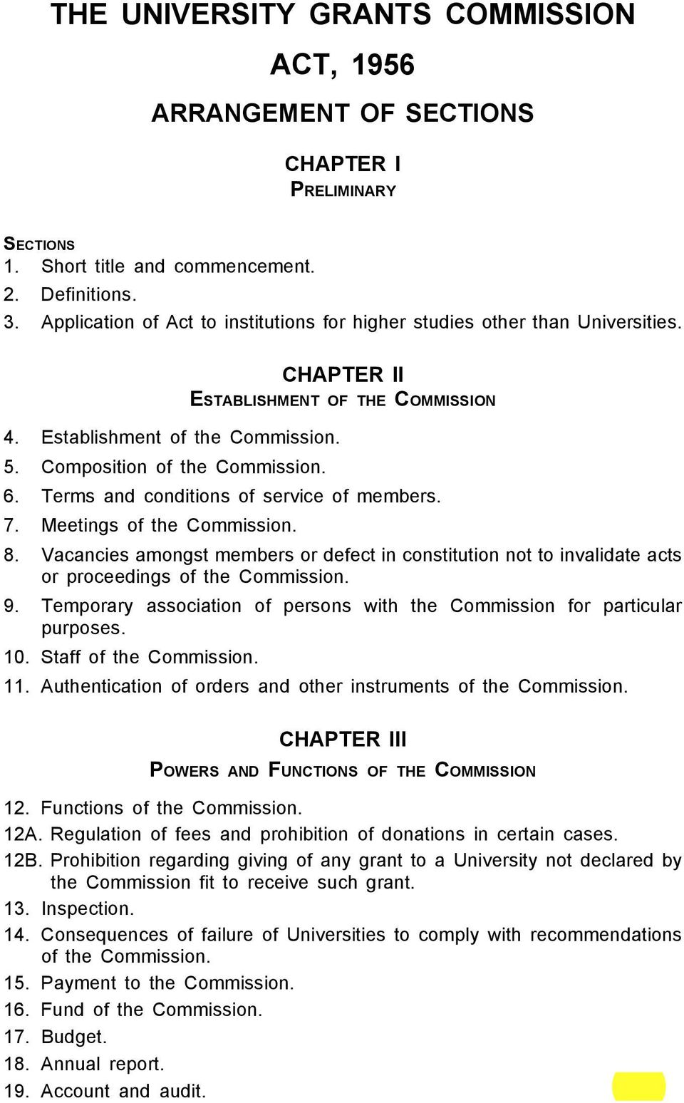 Terms and conditions of service of members. 7. Meetings of the Commission. 8. Vacancies amongst members or defect in constitution not to invalidate acts or proceedings of the Commission. 9.