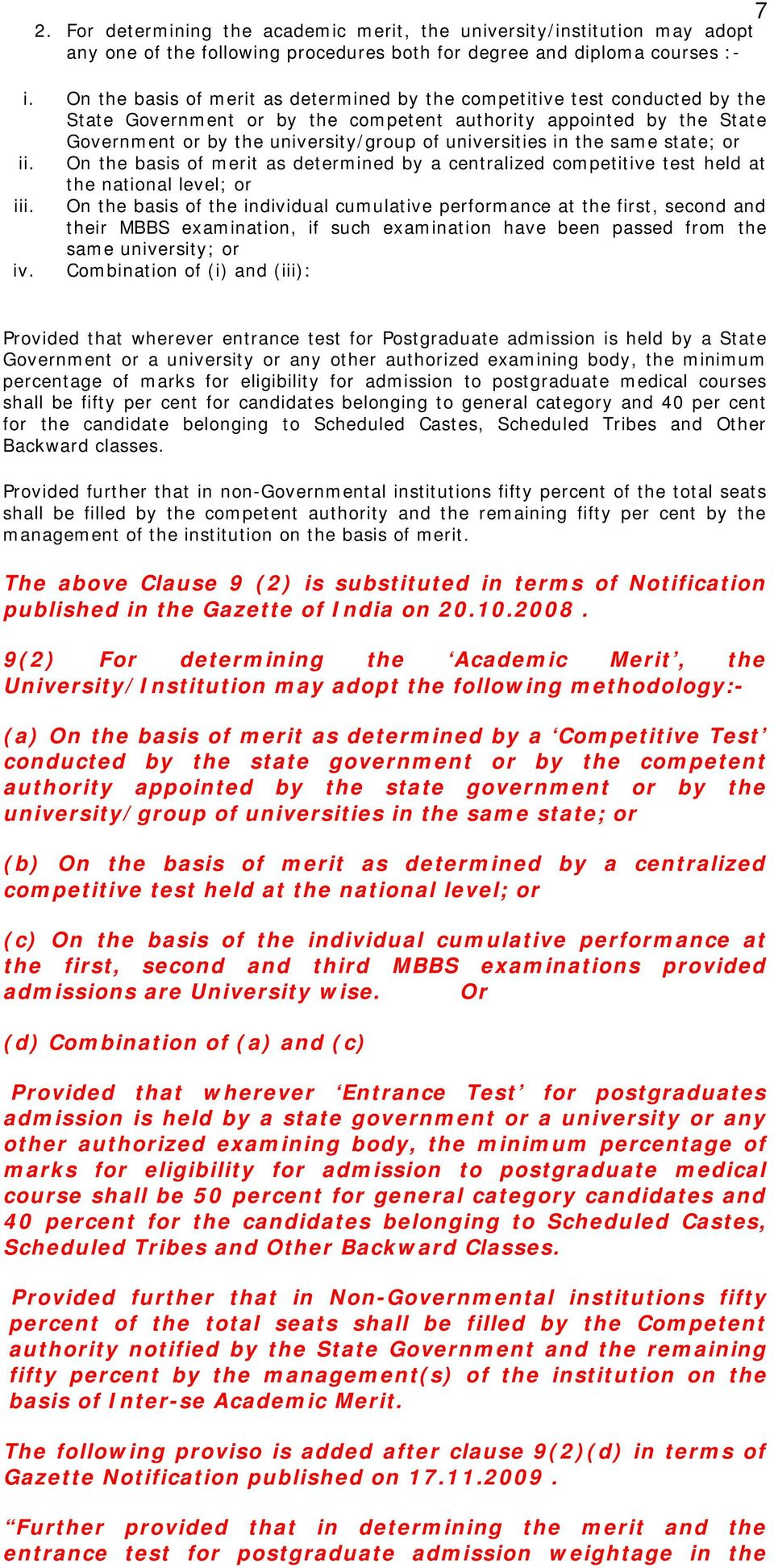 universities in the same state; or ii. On the basis of merit as determined by a centralized competitive test held at the national level; or iii.