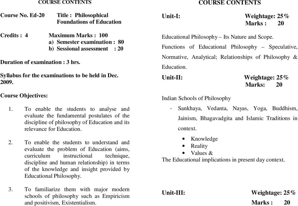 Syllabus for the examinations to be held in Dec. 2009. Course Objectives: 1.