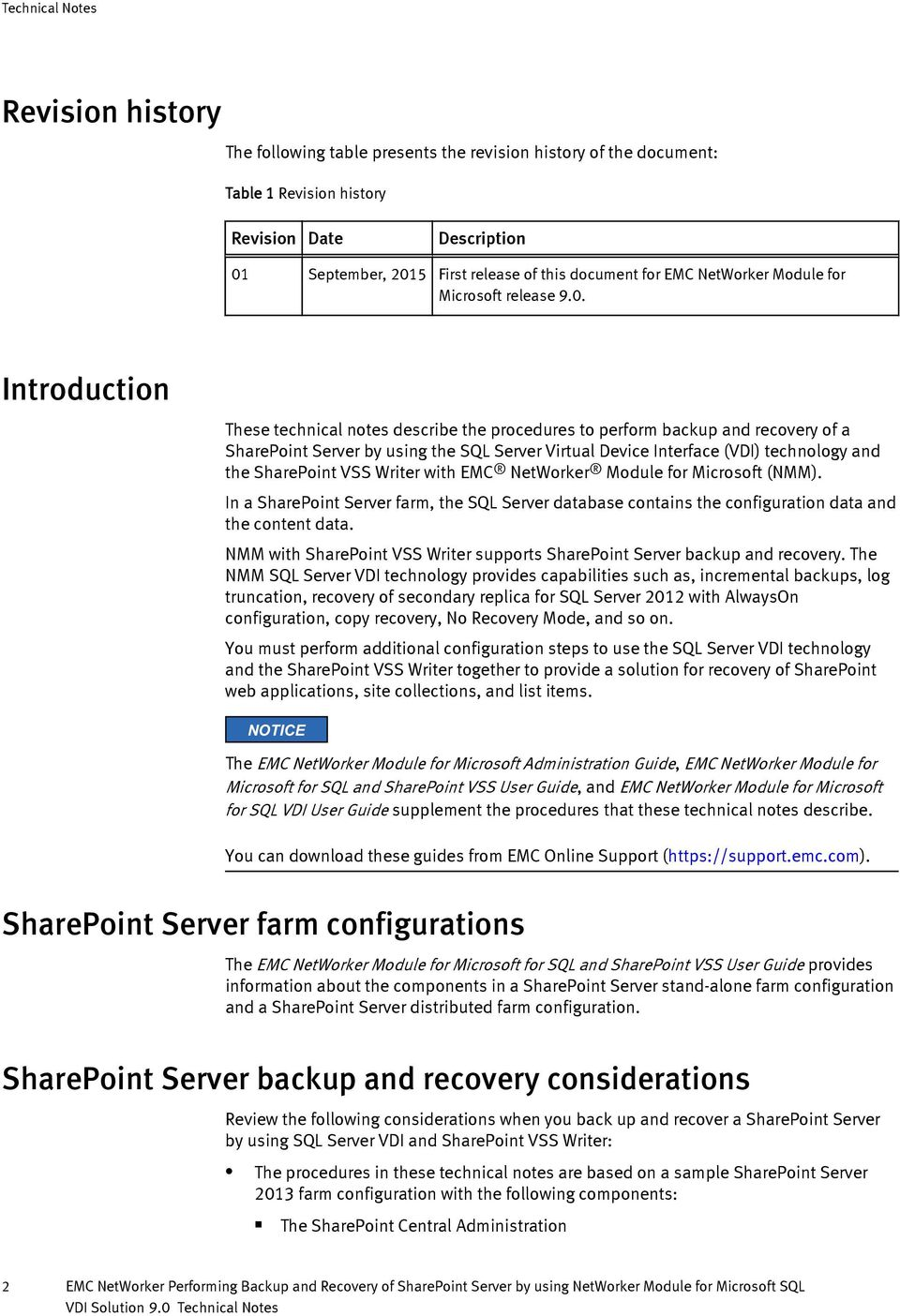 Introduction These technical notes describe the procedures to perform backup and recovery of a SharePoint Server by using the SQL Server Virtual Device Interface (VDI) technology and the SharePoint