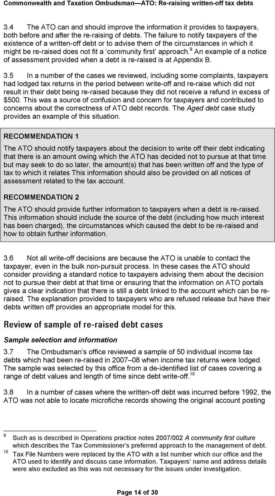 9 An example of a notice of assessment provided when a debt is re-raised is at Appendix B. 3.