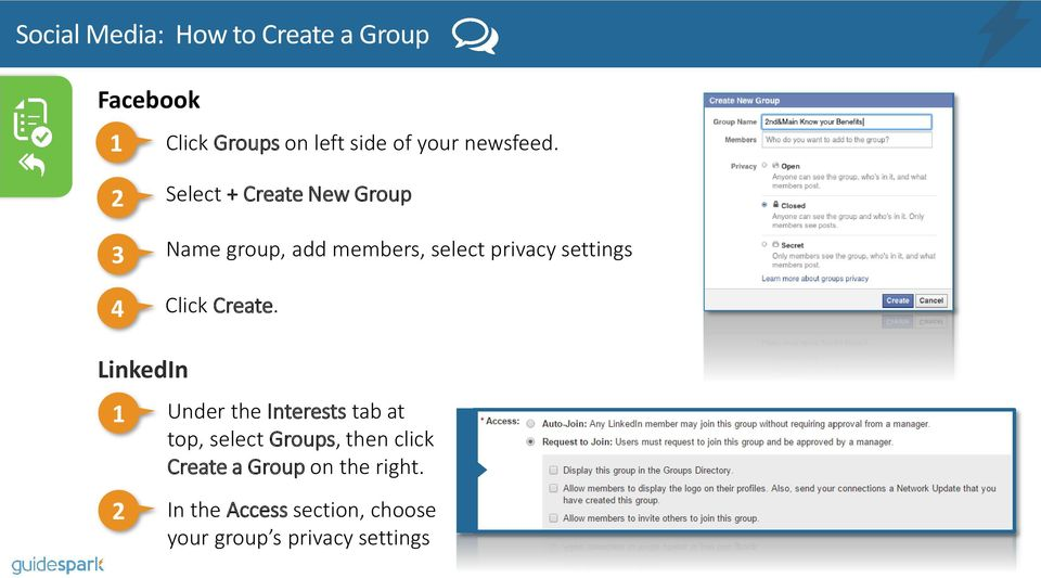 2 3 4 Select + Create New Group Name group, add members, select privacy settings Click
