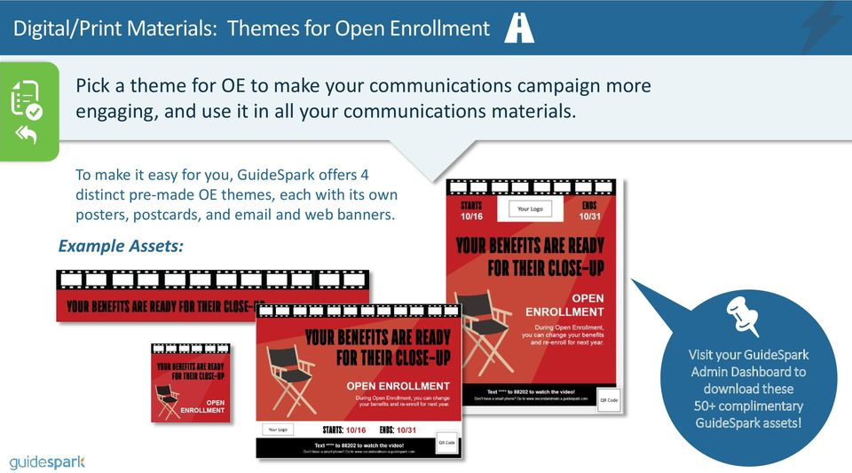 To make it easy for you, GuideSpark offers 4 distinct pre-made OE themes, each with its own posters,