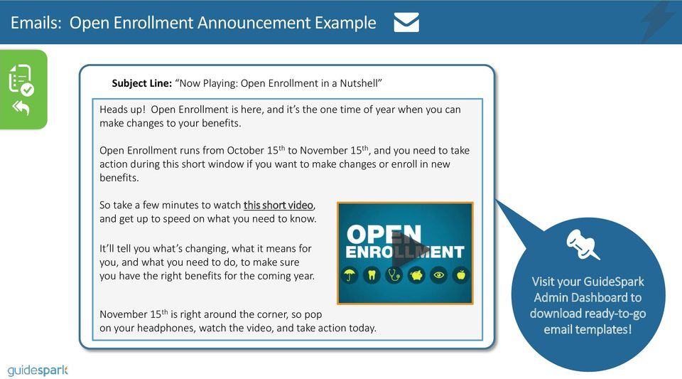 Open Enrollment runs from October 15 th to November 15 th, and you need to take action during this short window if you want to make changes or enroll in new benefits.