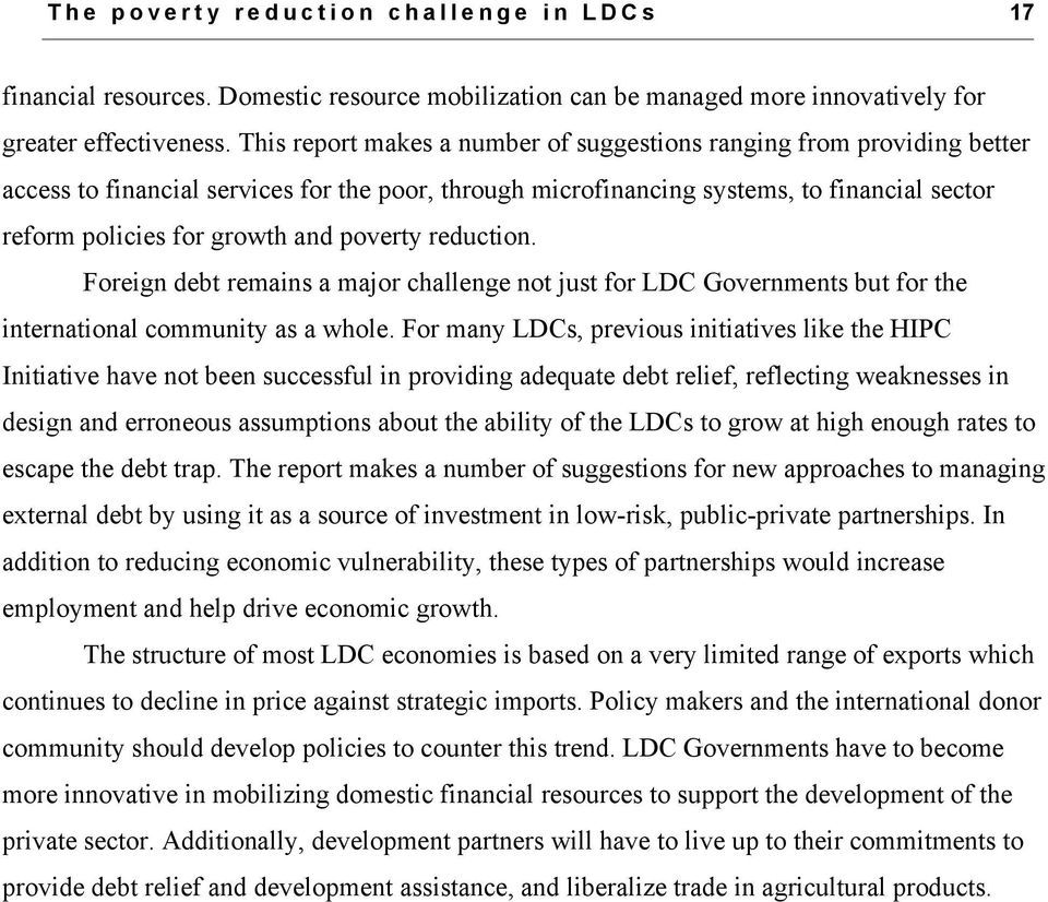 poverty reduction. Foreign debt remains a major challenge not just for LDC Governments but for the international community as a whole.