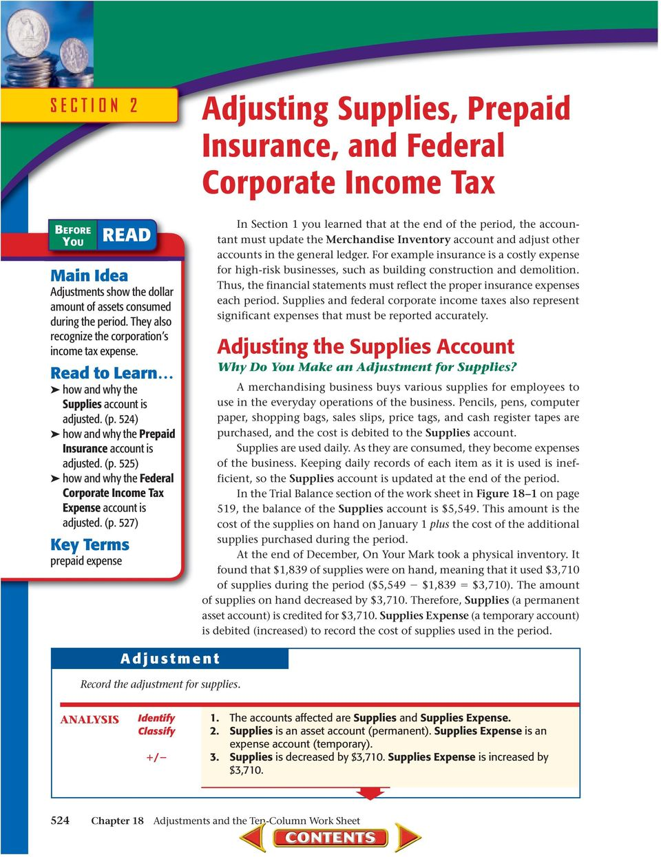 (p. 527) Key Terms prepaid expense In Section 1 you learned that at the end of the period, the accountant must update the Merchandise Inventory account and adjust other accounts in the general ledger.