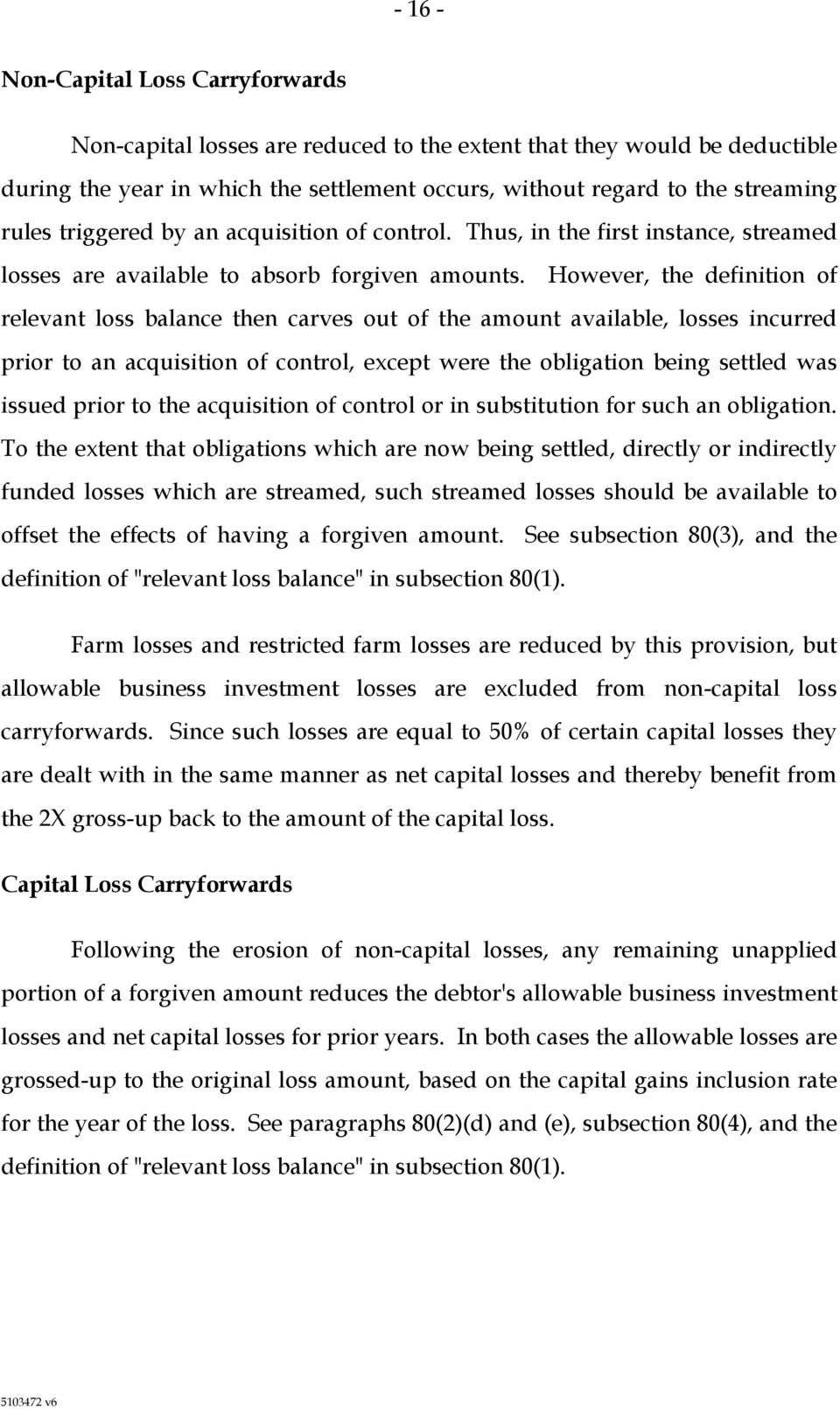 However, the definition of relevant loss balance then carves out of the amount available, losses incurred prior to an acquisition of control, except were the obligation being settled was issued prior