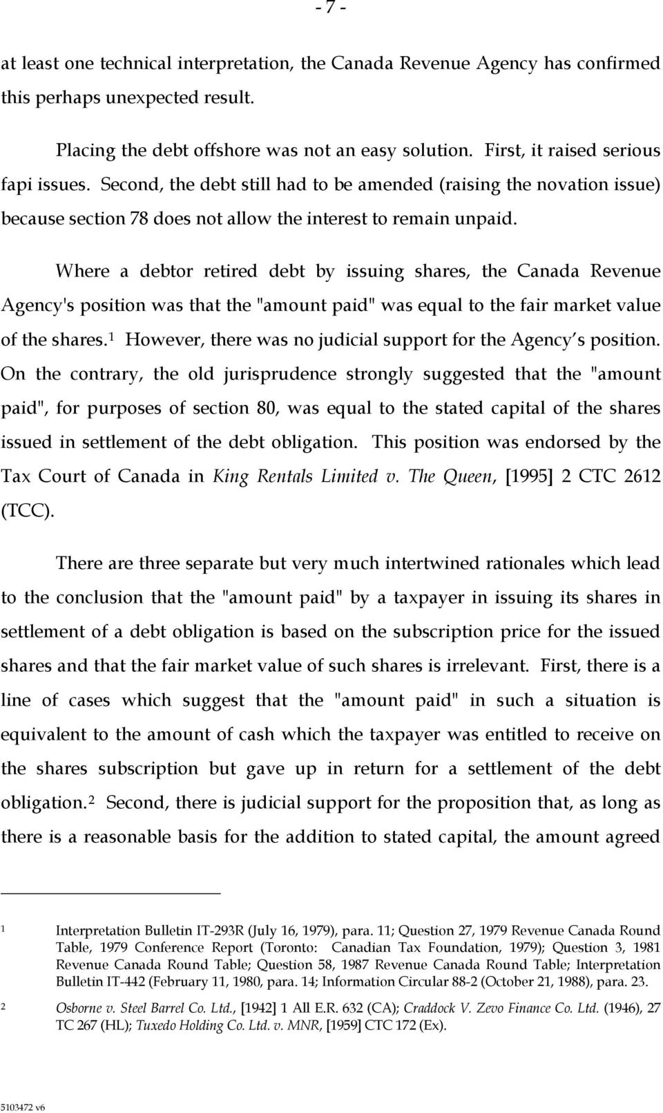 "Where a debtor retired debt by issuing shares, the Canada Revenue Agency's position was that the ""amount paid"" was equal to the fair market value of the shares."