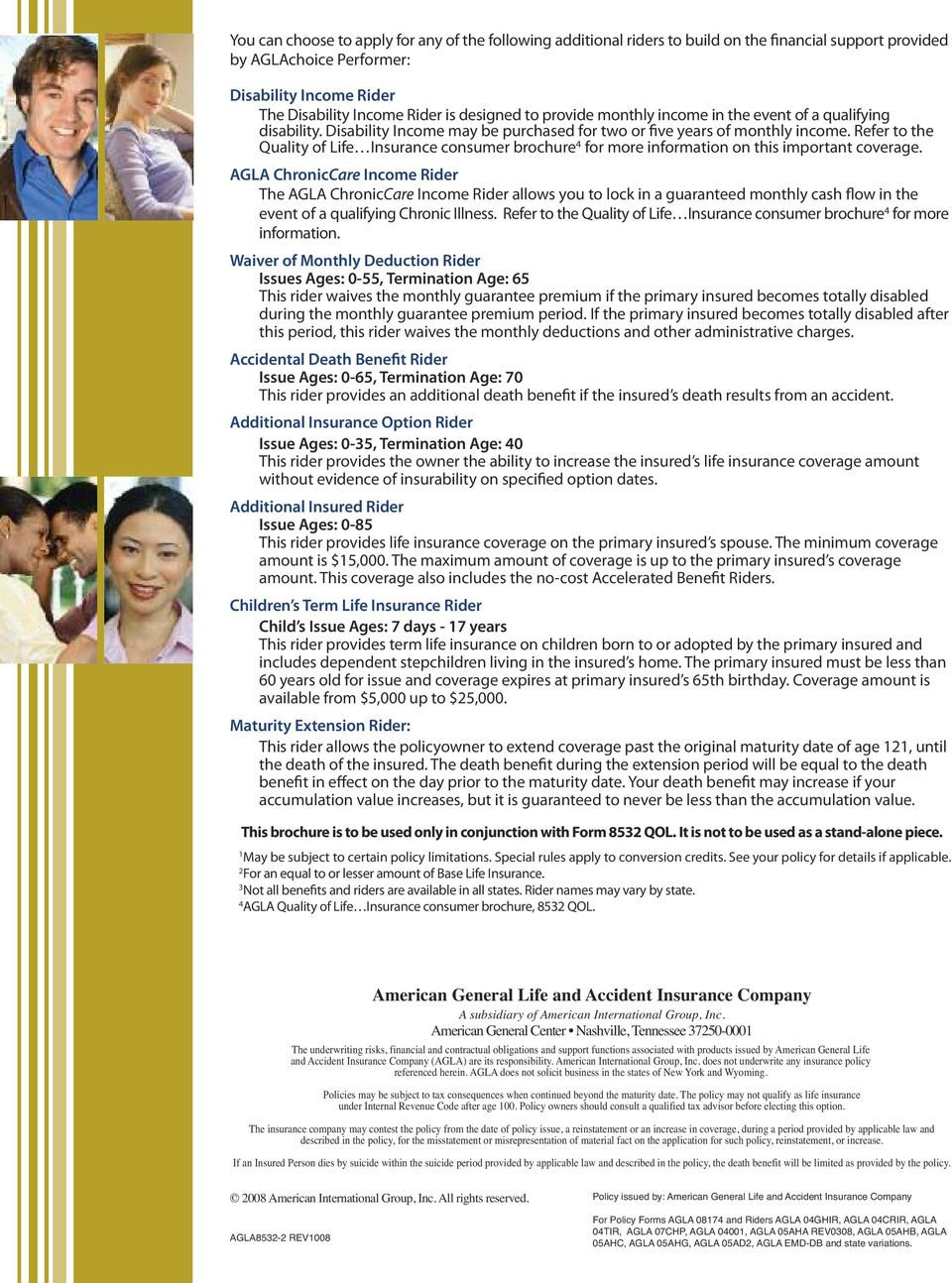Refer to the Quality of Life Insurance consumer brochure 4 for more information on this important coverage.