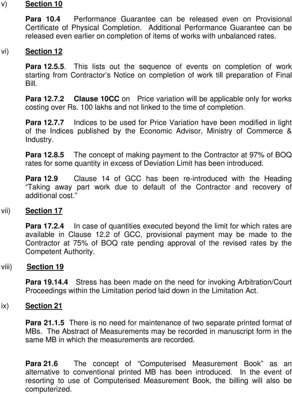 5. This lists out the sequence of events on completion of work starting from Contractor s Notice on completion of work till preparation of Final Bill. Para 12.7.