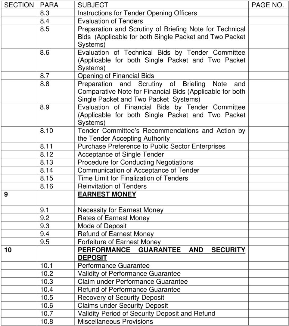 6 Evaluation of Technical Bids by Tender Committee (Applicable for both Single Packet and Two Packet Systems) 8.7 Opening of Financial Bids 8.