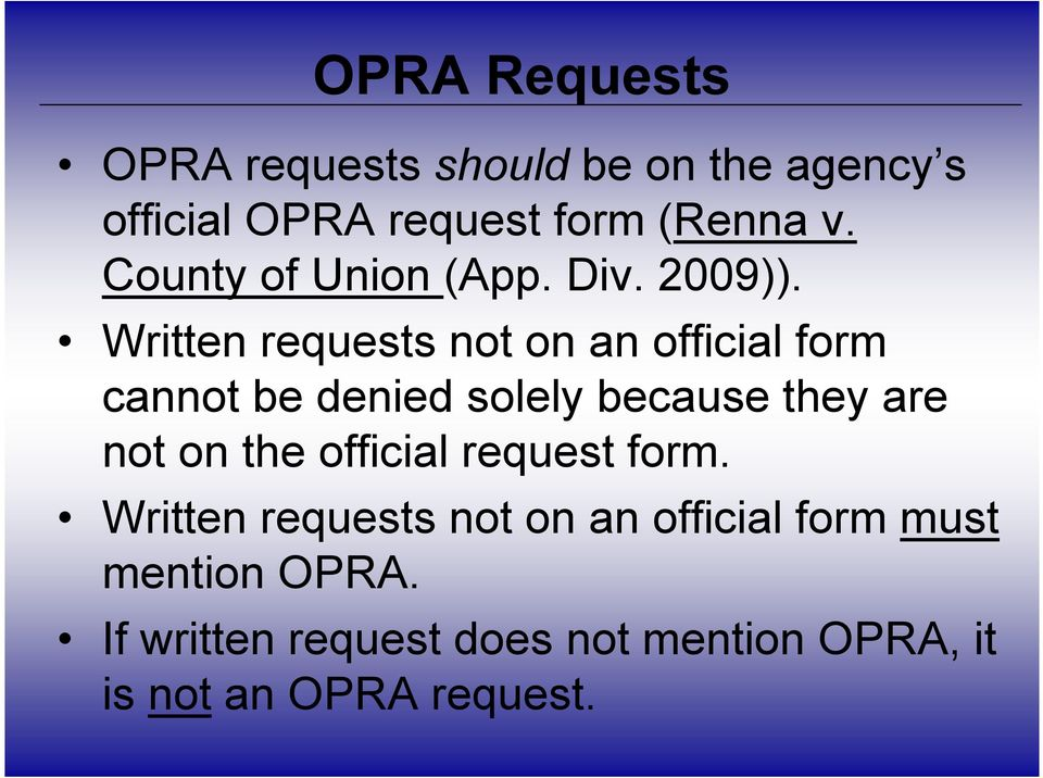 Written requests not on an official form cannot be denied solely because they are not on the