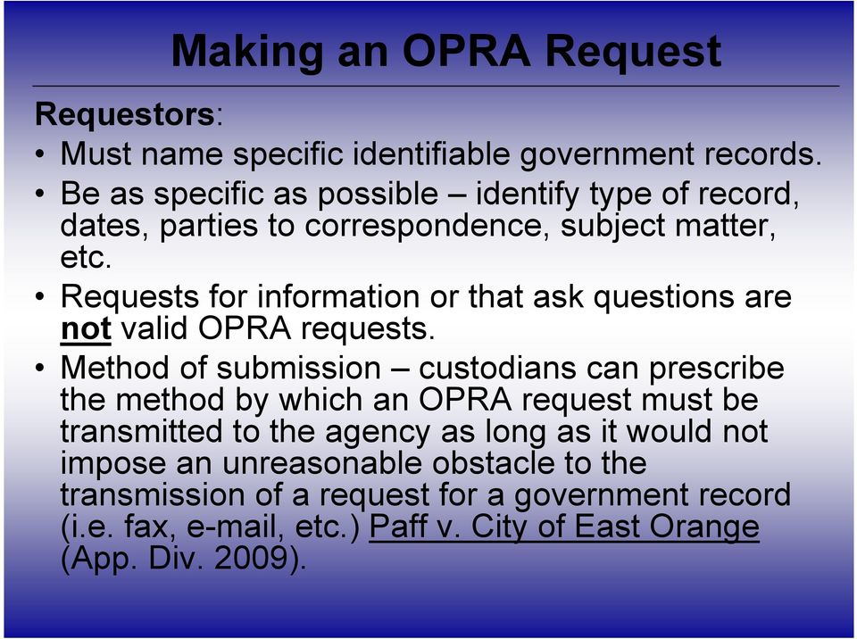 Requests for information or that ask questions are not valid OPRA requests.