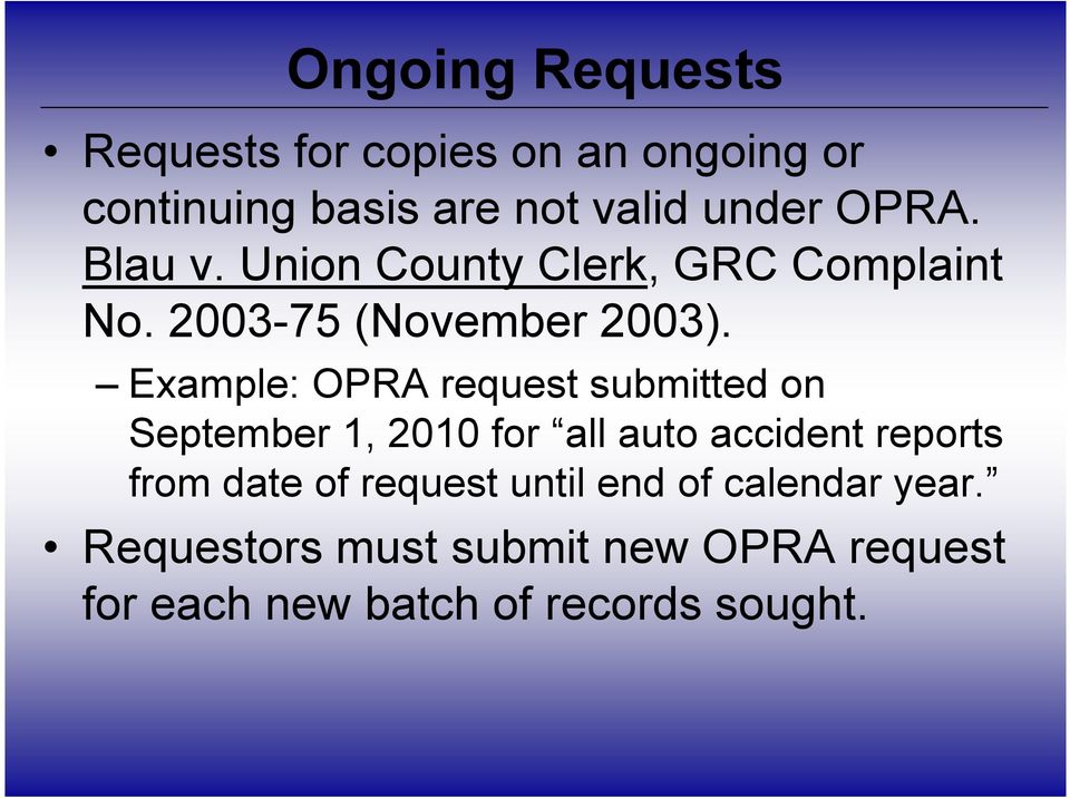 Example: OPRA request submitted on September 1, 2010 for all auto accident reports from date