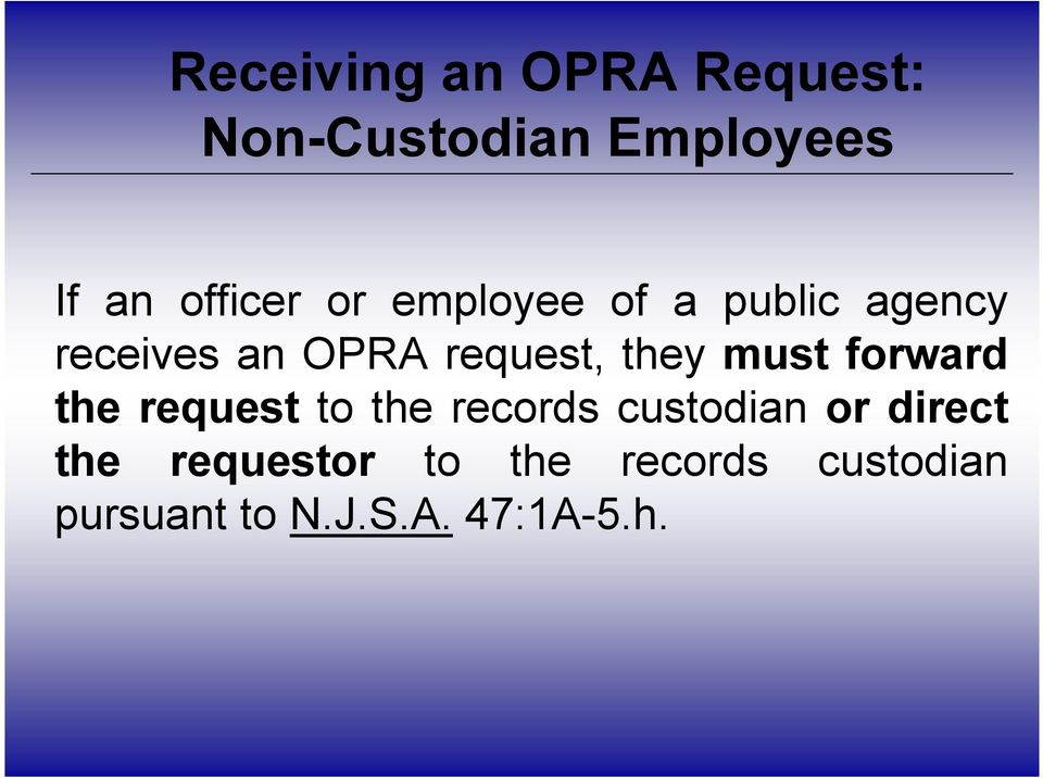 must forward the request to the records custodian or direct the