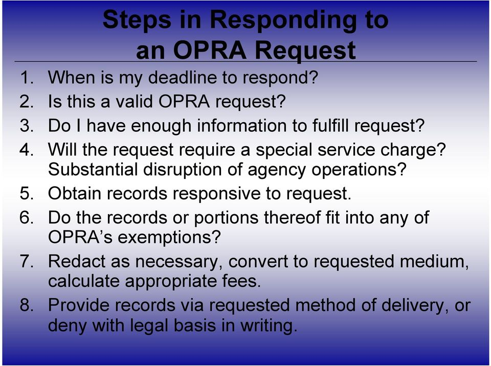 Substantial disruption of agency operations? 5. Obtain records responsive to request. 6.