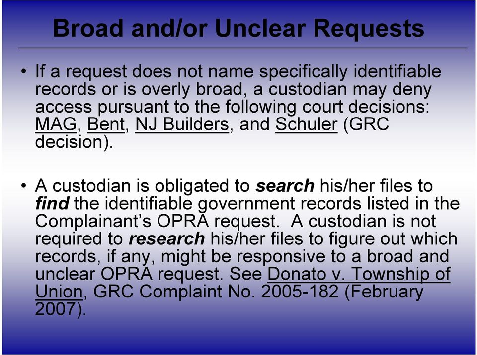 A custodian is obligated to search his/her files to find the identifiable government records listed in the Complainant s OPRA request.