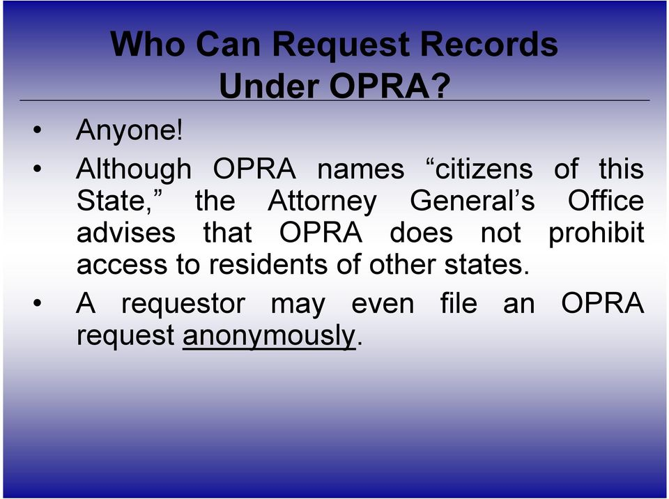 General s Office advises that OPRA does not prohibit access