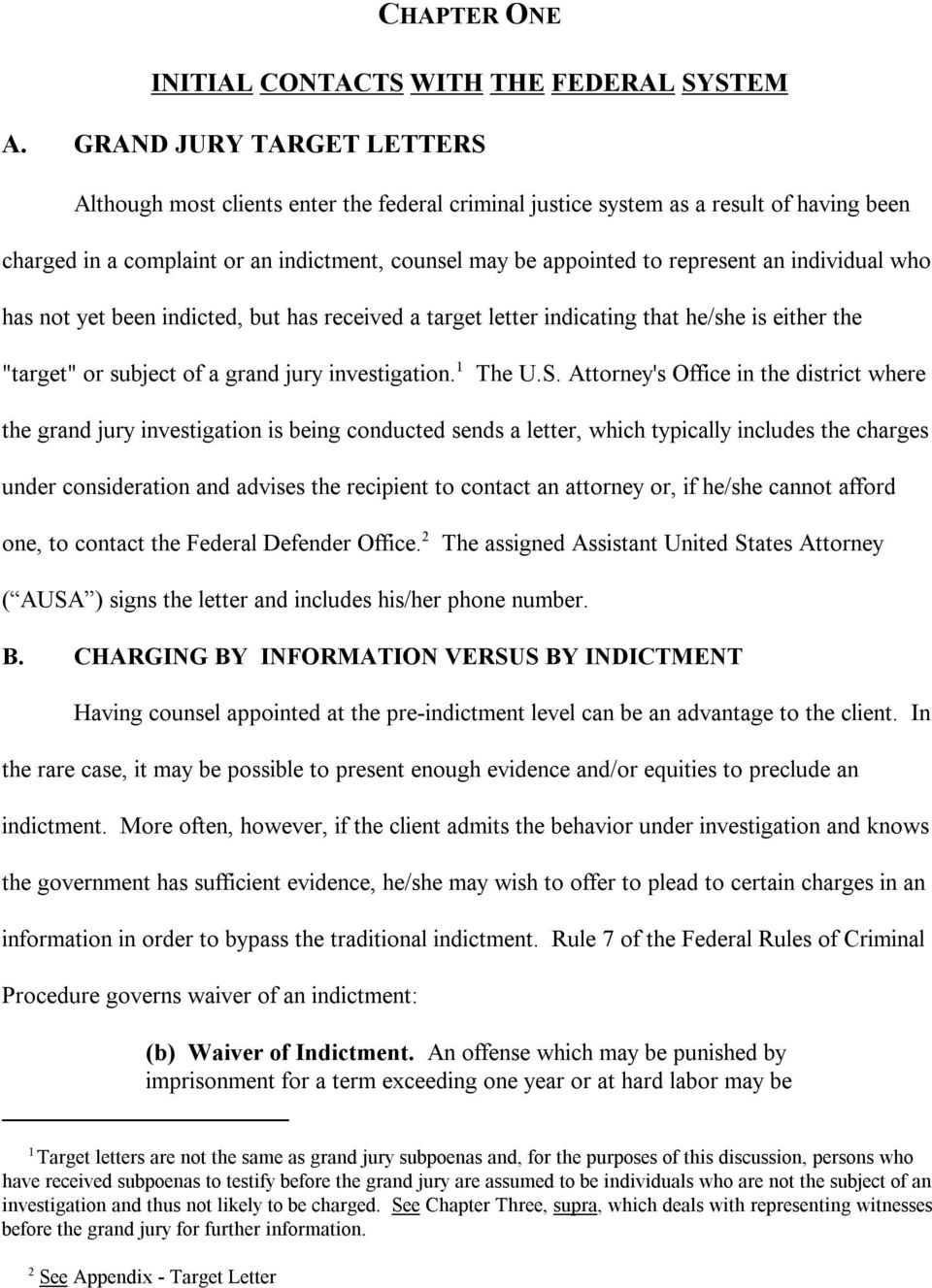 "individual who has not yet been indicted, but has received a target letter indicating that he/she is either the ""target"" or subject of a grand jury investigation. 1 The U.S."
