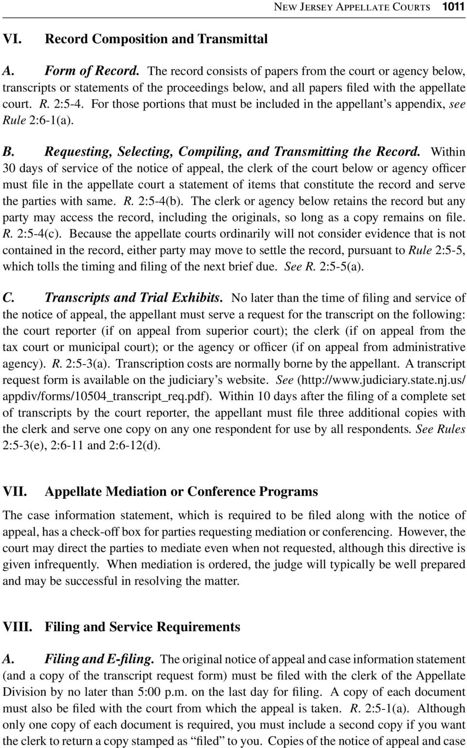 For those portions that must be included in the appellant s appendix, see Rule 2:6-1(a). B. Requesting, Selecting, Compiling, and Transmitting the Record.