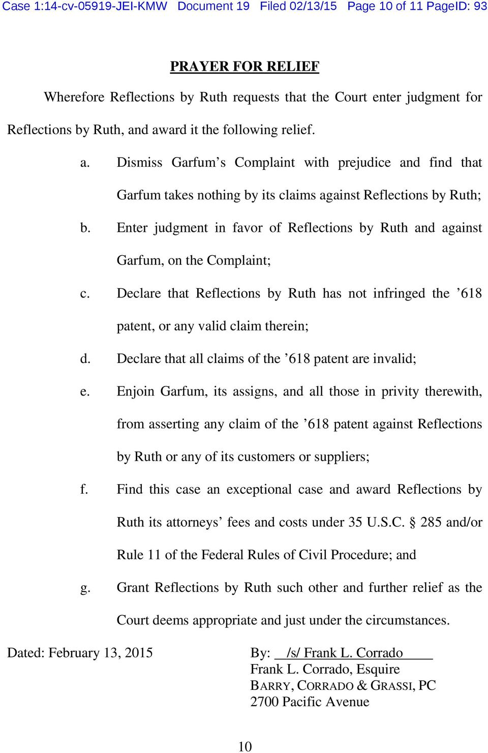 Enter judgment in favor of Reflections by Ruth and against Garfum, on the Complaint; c. Declare that Reflections by Ruth has not infringed the 618 patent, or any valid claim therein; d.