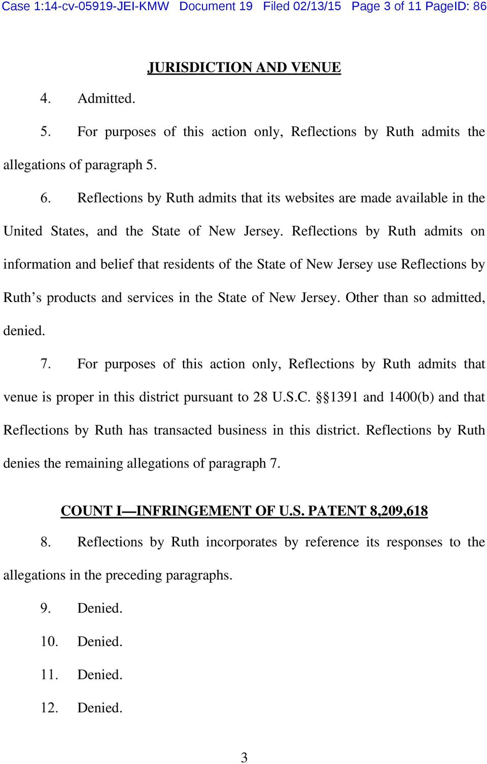 Reflections by Ruth admits that its websites are made available in the United States, and the State of New Jersey.