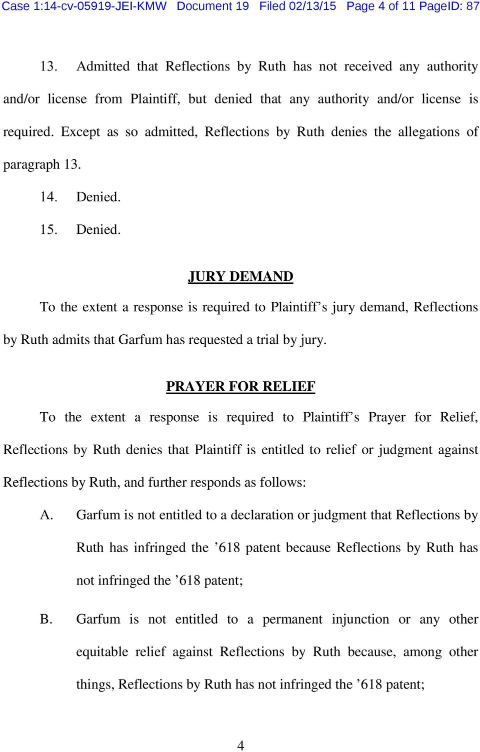 JURY DEMAND To the extent a response is required to Plaintiff s jury demand, Reflections by Ruth admits that Garfum has requested a trial by jury.