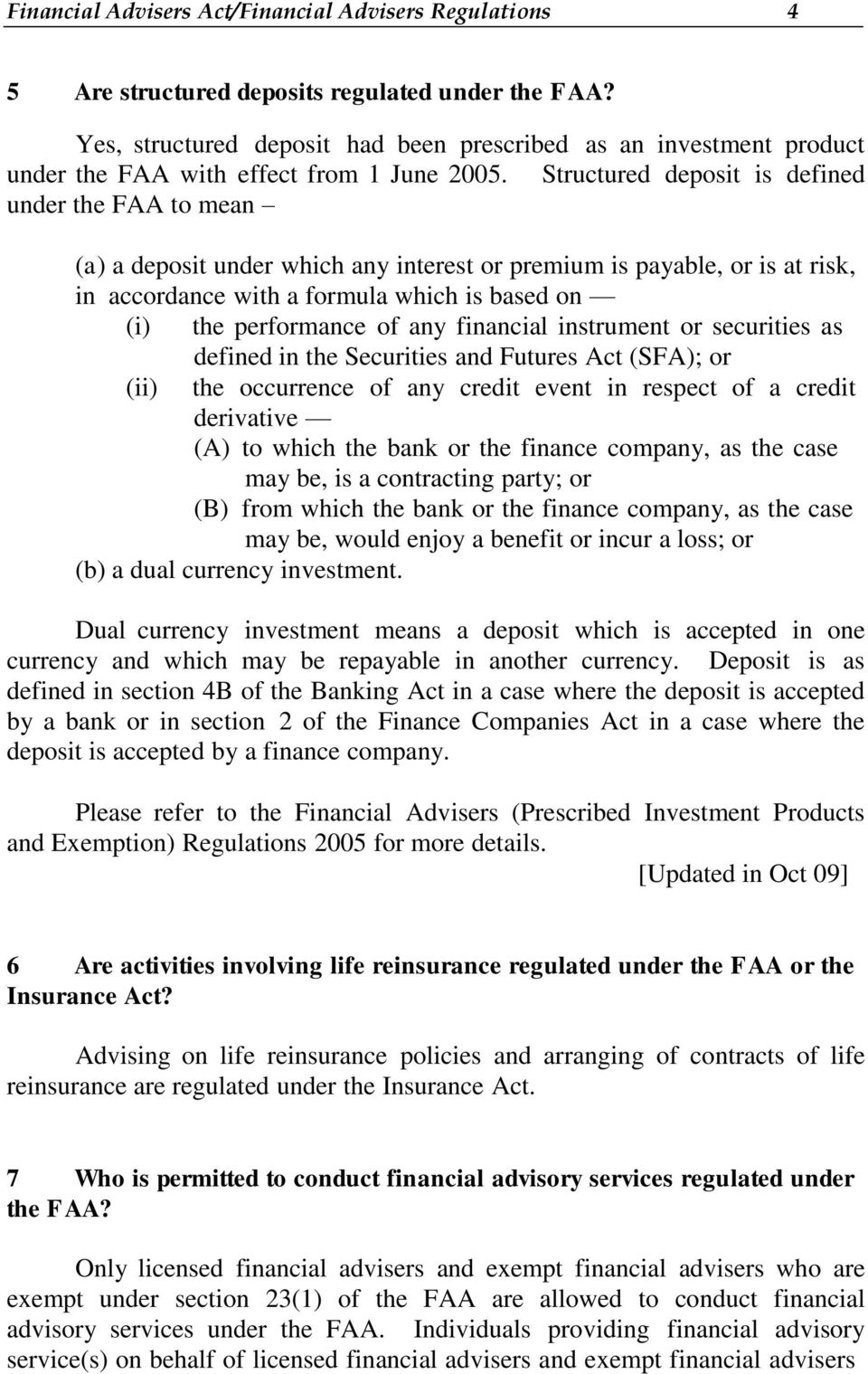 Structured deposit is defined under the FAA to mean (a) a deposit under which any interest or premium is payable, or is at risk, in accordance with a formula which is based on (i) the performance of