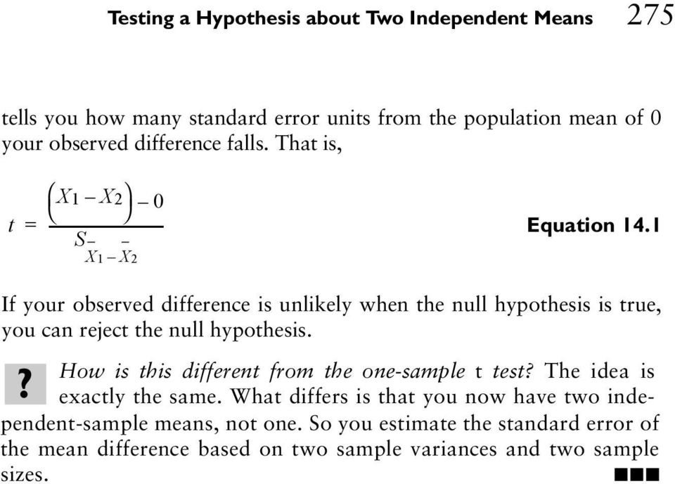 1 S X1 X2 If your observed difference is unlikely when the null hypothesis is true, you can reject the null hypothesis.
