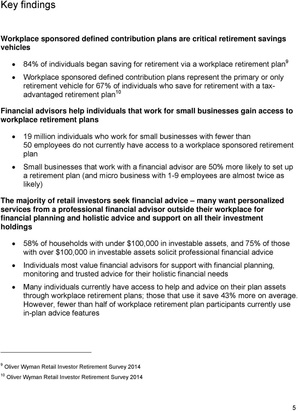 individuals that work for small businesses gain access to workplace retirement plans 19 million individuals who work for small businesses with fewer than 50 employees do not currently have access to