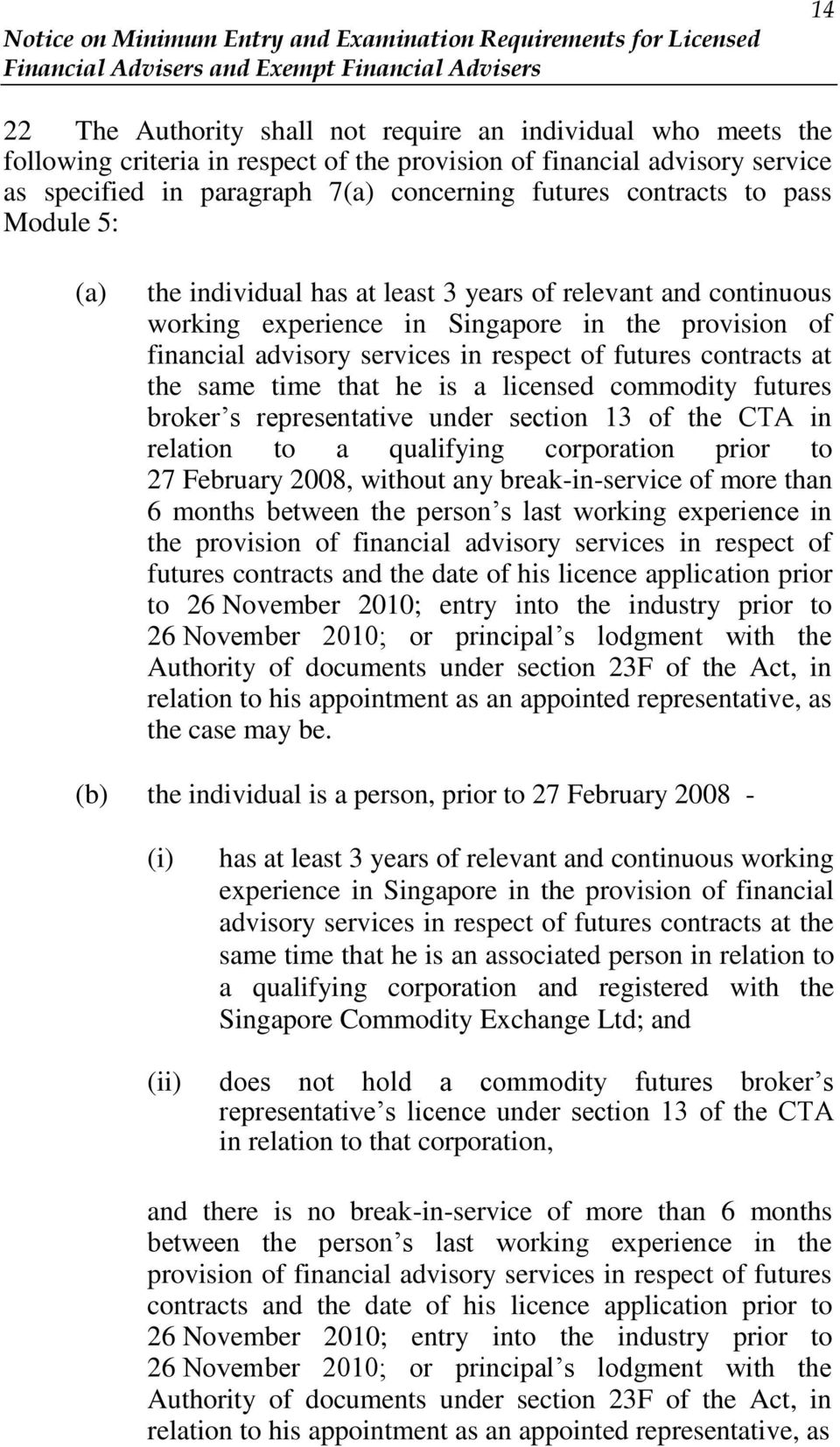 contracts at the same time that he is a licensed commodity futures broker s representative under section 13 of the CTA in relation to a qualifying corporation prior to 27 February 2008, without any