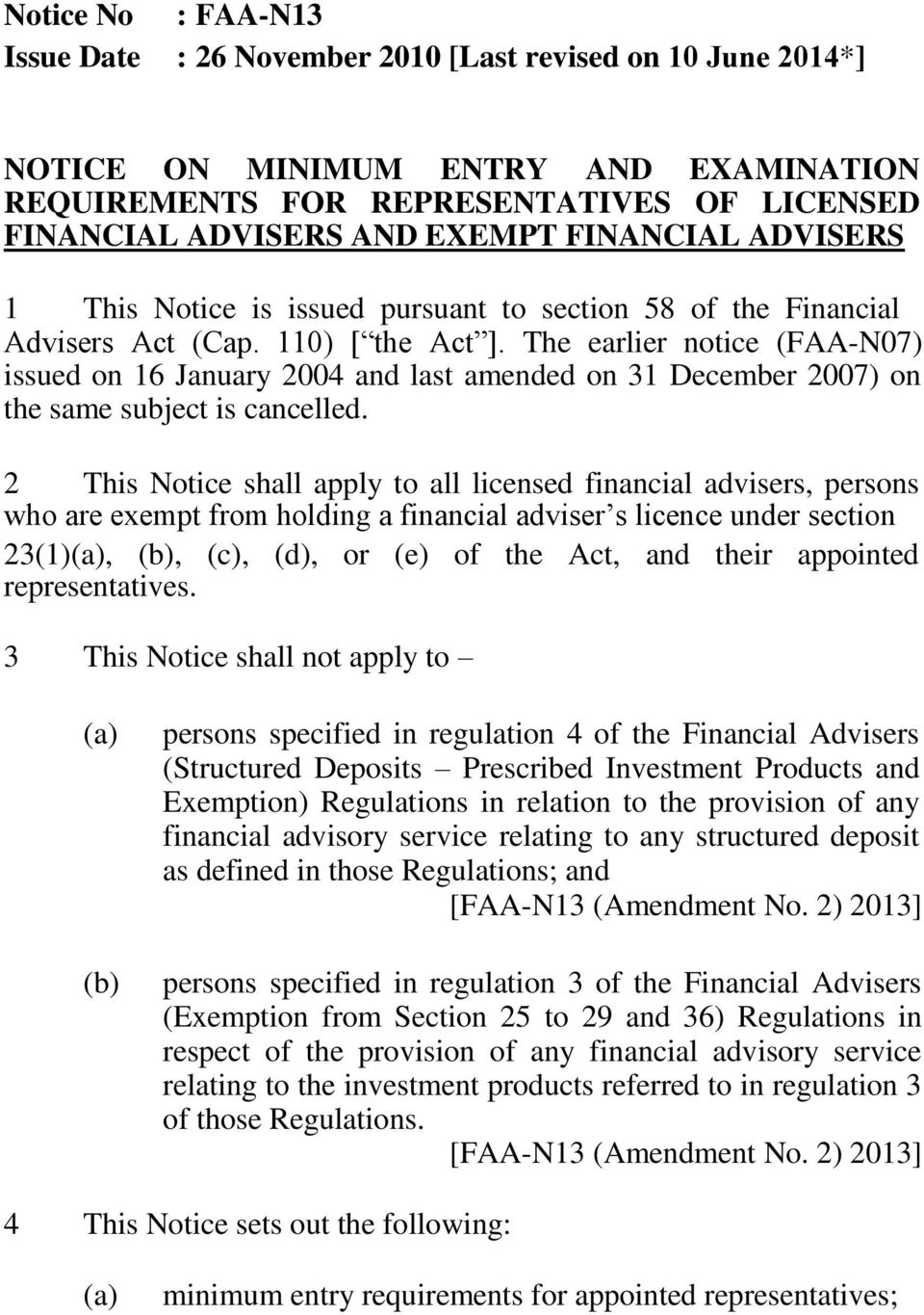 The earlier notice (FAA-N07) issued on 16 January 2004 and last amended on 31 December 2007) on the same subject is cancelled.