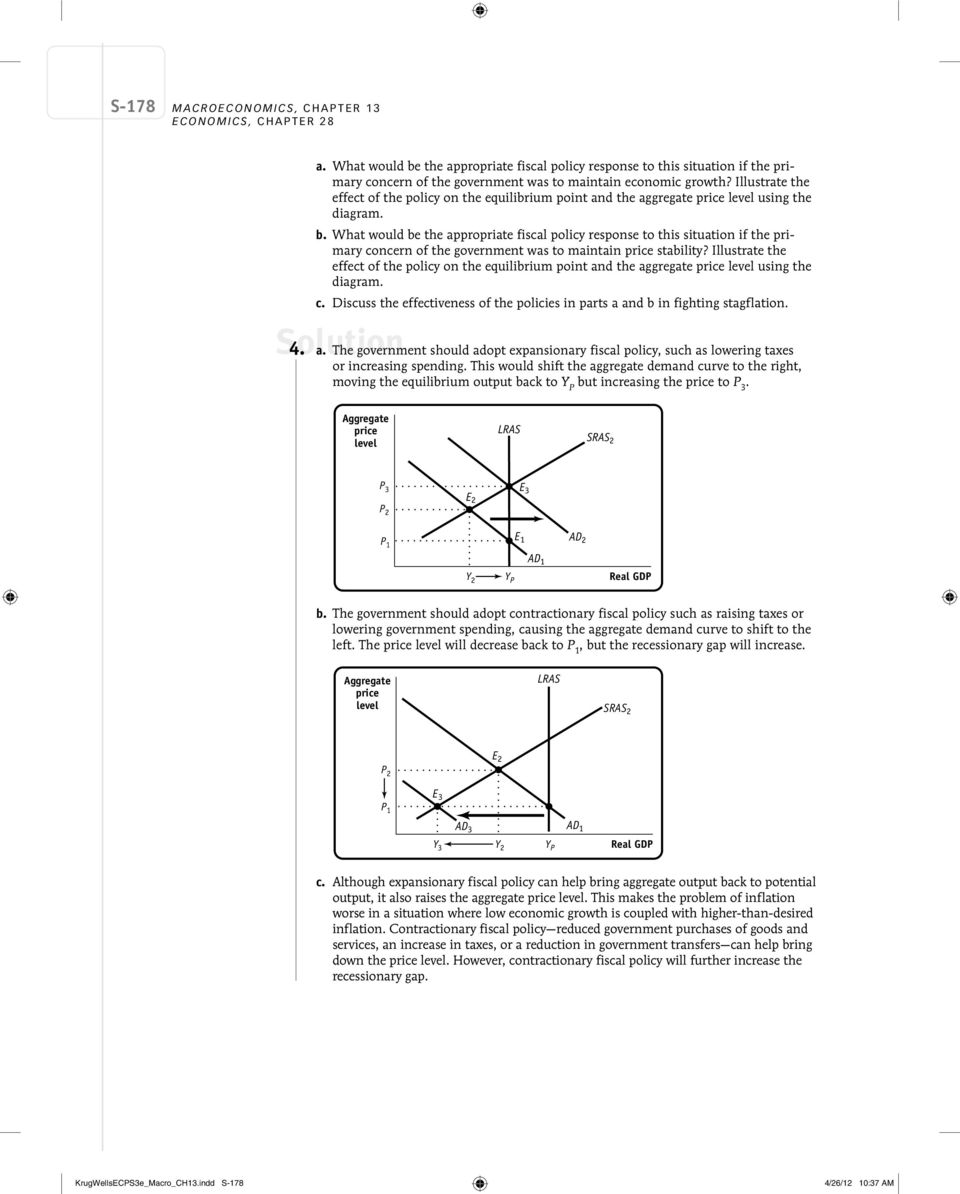 Illustrate the effect of the policy on the equilibrium point and the aggregate price level using the diagram. b.